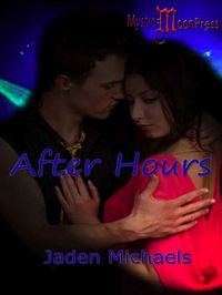 After Hours eBook Cover, written by Jaden Michaels
