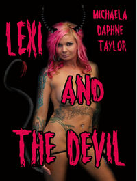 Lexi and the Devil: Satan's New Sex Slave Turns the Tables Cover, written by Michaela Daphne Taylor