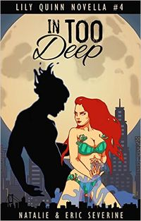 In Too Deep eBook Cover, written by Natalie Severine and Eric Severine