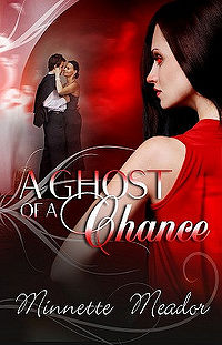 A Ghost of a Chance Book Cover, written by Minnette Meador