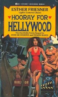 Hooray for Hellywood Book Cover, written by Esther Friesner