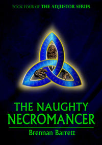 The Naughty Necromancer eBook Cover, written by Brennan Barrett
