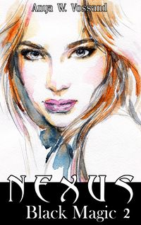 NNexus: Black Magic 2 eBook Cover, written by Anya W. Vossand