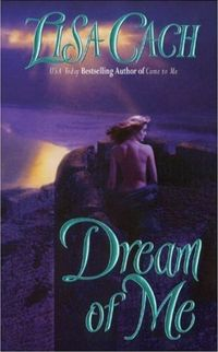 Dream of Me Book Cover, written by Lisa Cach