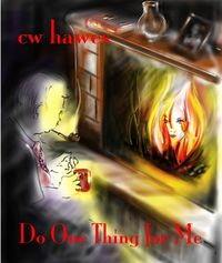 Do One Thing For Me eBook Cover, written by CW Hawes