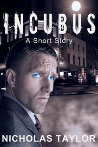 Incubus: A Short Story eBook Cover, written by Nicholas Taylor