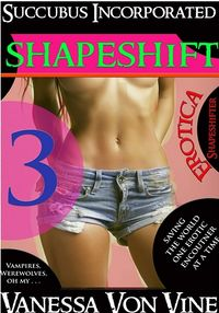 Shapeshift eBook Cover, written by Vanessa Von Vine