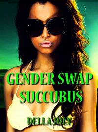 Gender Swap Succubus eBook Cover, written by Della July