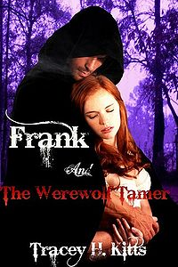 Frank and The Werewolf Tamer Book Cover, written by Tracey H. Kitts