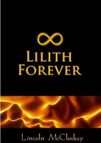 Lilith Forever eBook Cover, written by Lincoln McCluskey
