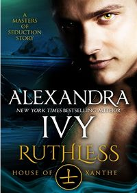 Ruthless: House of Xanthe eBook Cover, written by Alexandra Ivy