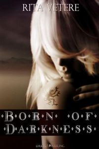 Born of Darkness Book Cover, written by Rita Vetere
