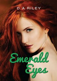 Emerald Eyes eBook Cover, written by D. A. Riley