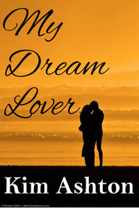 My Dream Lover eBook Cover, written by Kim Ashton