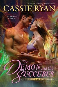 The Demon and the Succubus: A Sisters of Darkness Novel Book Cover, written by Cassie Ryan