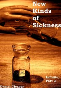 New Kinds of Sickness eBook Cover, written by Daniel Cleaver