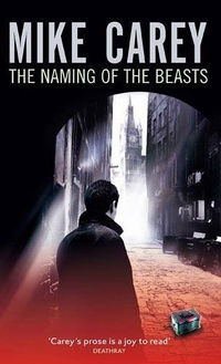 The Naming of the Beasts Book Cover, written by Mike Carey