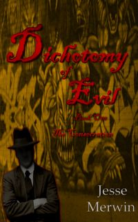 Dichotomy of Evil: Book One - the Consecration eBook Cover, written by Jesse Merwin