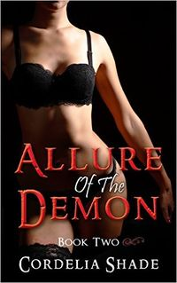 Allure Of The Demon: Book Two eBook Cover, written by Cordelia Shade
