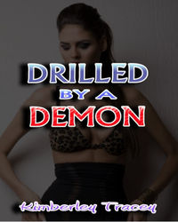 Drilled By A Demon eBook Cover, written by Kimberley Tracey