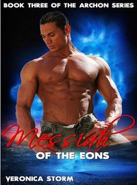 Messiah of the Eons eBook Cover, written by Veronica Storm
