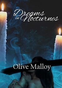 Dreams in Nocturnes eBook Cover, written by Olive Malloy