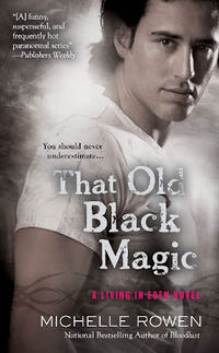 That Old Black Magic Book Cover, written by Michelle Rowen