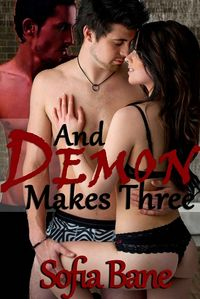 And Demon Makes Three eBook Cover, written by Sofia Bane