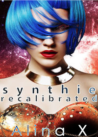 Synthie Recalibrated eBook Cover, written by Alina X
