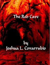 The Red Cave eBook Cover, written by Joshua L. Covarrubio