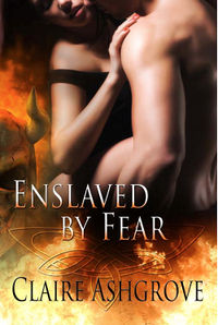 Enslaved by Fear eBook Cover, written by Claire Ashgrove