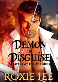 Demon in Disguise eBook Cover, written by Roxie Lee
