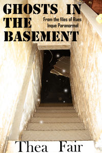 Ghosts in the Basement eBook Cover, written by Thea Fair