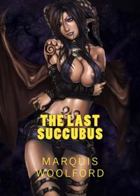 The Last Succubus eBook Cover, written by Marquis Woolford
