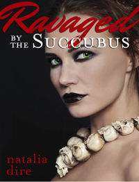 Seduced by the Succubus eBook Cover, written by Natalia Dire