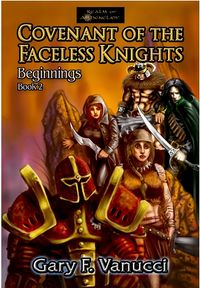 Covenant of the Faceless Knights: Beginnings Reissue Book Cover, written by Gary F. Vanucci
