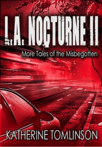 L.A. Nocturne II eBook Cover, written by Katherine Tomlinson