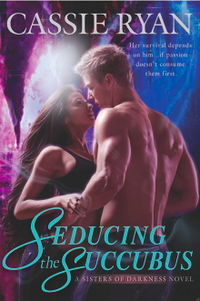 Seducing the Succubus: A Sisters of Darkness Novel Book Cover, written by Cassie Ryan