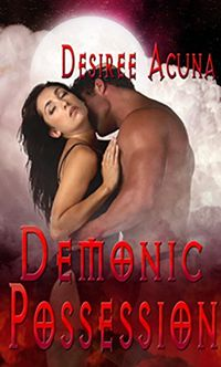 Demonic Possession eBook Cover, written by Desiree Acuna