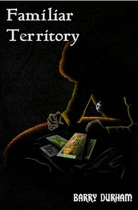 Familiar Territory eBook Cover, written by Barry Durham