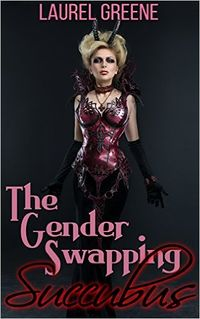 The Gender Swapping Succubus eBook Cover, written by Laurel Greene