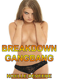 Breakdown Gangbang eBook Cover, written by Noelle DeVeere
