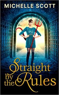 Straight by the Rules Republish eBook Cover, written by Michelle Scott