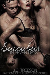 Succubus in Seven Days eBook Cover, written by J.C. Treeson