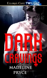 Dark Cravings eBook Cover, written by Madeline Pryce