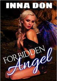 Forbidden Angel eBook Cover, written by Inna Don and Stephannie Beman