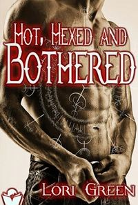 Hot, Hexed, and Bothered Reissue eBook Cover, written by Lori Green