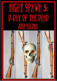 Night Spawn 3: D-Day of the Dead eBook Cover, written by John Salonia
