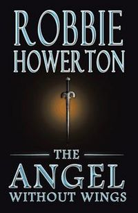 The Angel Without Wings Book Cover, written by Robbie Howerton