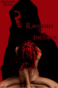 Ravished by the Incubus eBook Cover, written by Arianna Moon